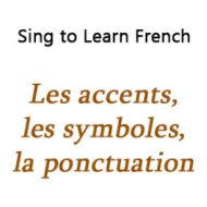 Les accents, les symboles, la ponctuation – Accents, Symbols and Punctuation