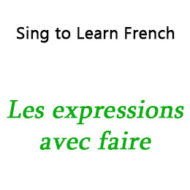 "Les expressions avec « faire » – Expressions with ""Faire"""