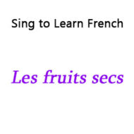 Les fruits secs – Nuts (Dried Fruit)