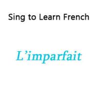 L'imparfait – The Imperfect