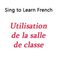 Utilisation de la salle de classe – Use of the Classroom