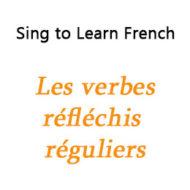 Les verbes réfléchis réguliers – Regular Reflexive Verbs