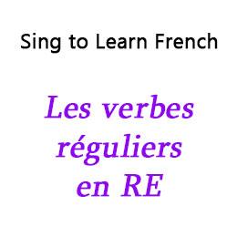 Les verbes réguliers en RE