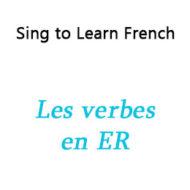 Les verbes en ER – ER Verbs